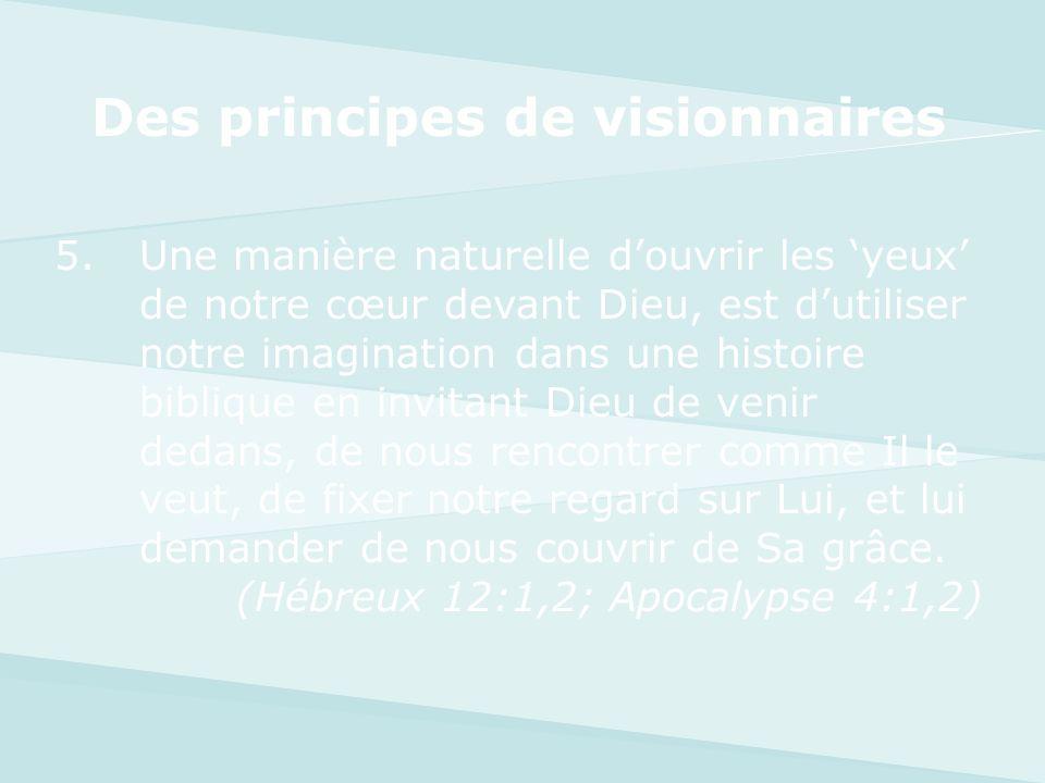 Des principes de visionnaires