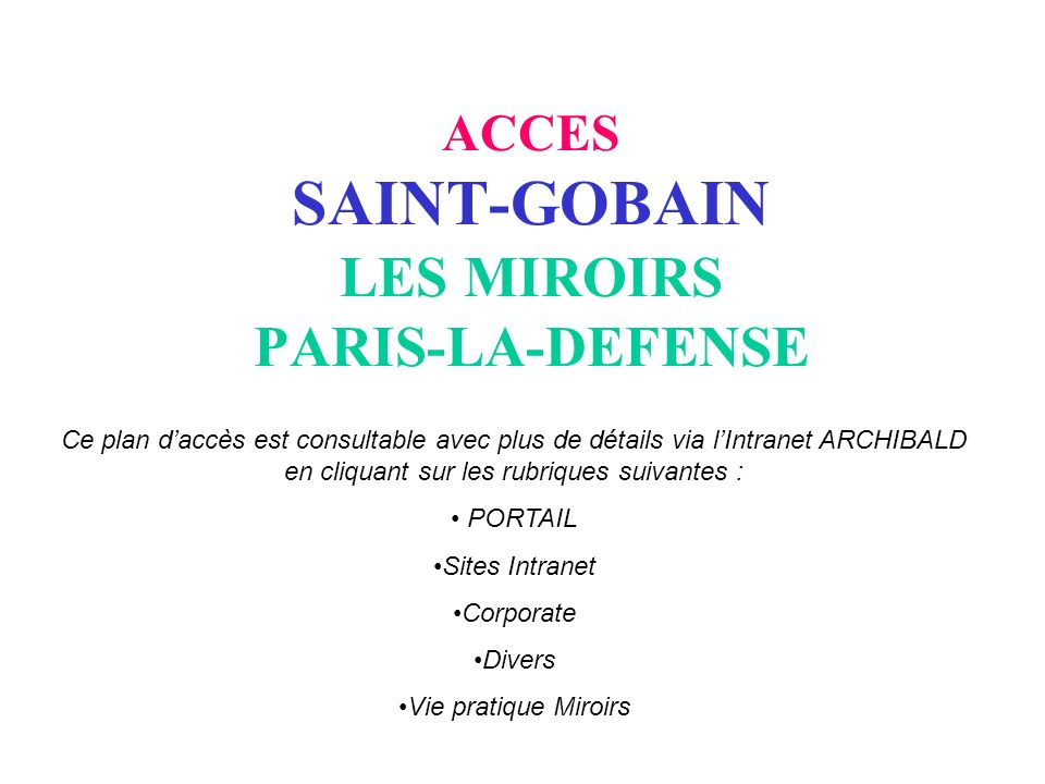 ACCES SAINT-GOBAIN LES MIROIRS PARIS-LA-DEFENSE