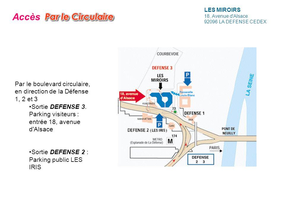 LES MIROIRS 18, Avenue d Alsace 92096 LA DEFENSE CEDEX. Accès.