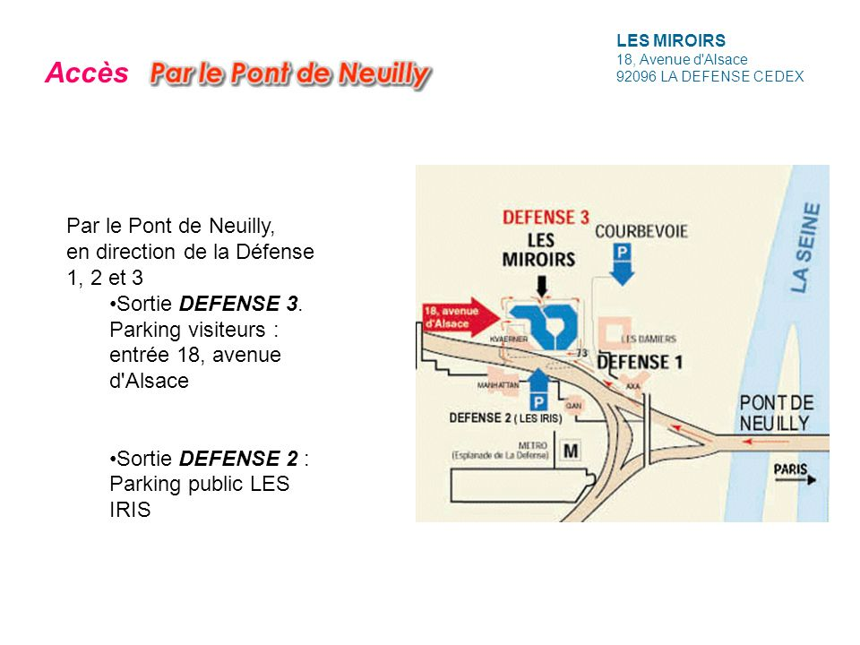 Accès Par le Pont de Neuilly, en direction de la Défense 1, 2 et 3