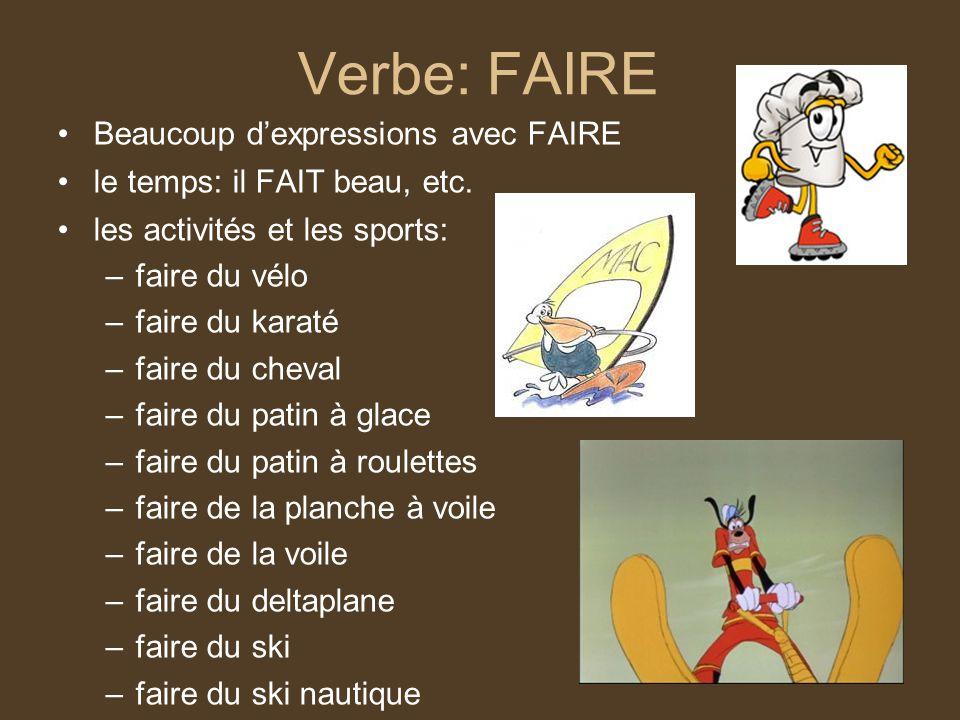 Verbe: FAIRE Beaucoup d'expressions avec FAIRE