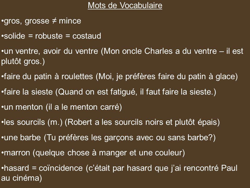 Mots de Vocabulaire gros, grosse ≠ mince. solide = robuste = costaud.
