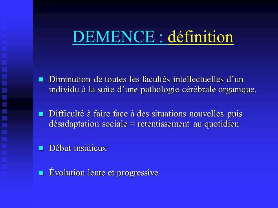 DEMENCE : définition Diminution de toutes les facultés intellectuelles d'un individu à la suite d'une pathologie cérébrale organique.