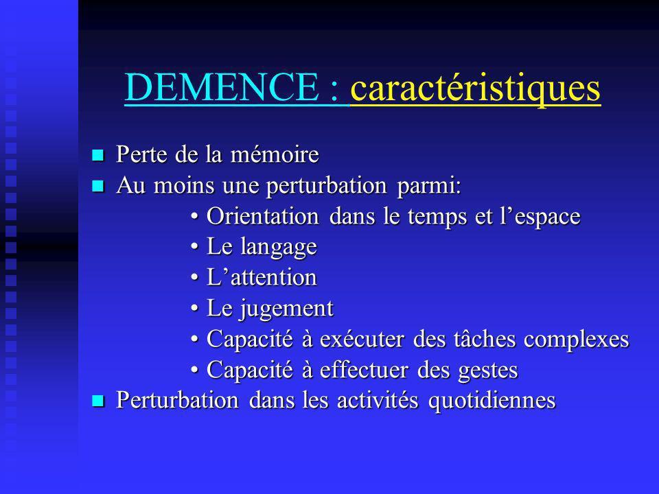 DEMENCE : caractéristiques