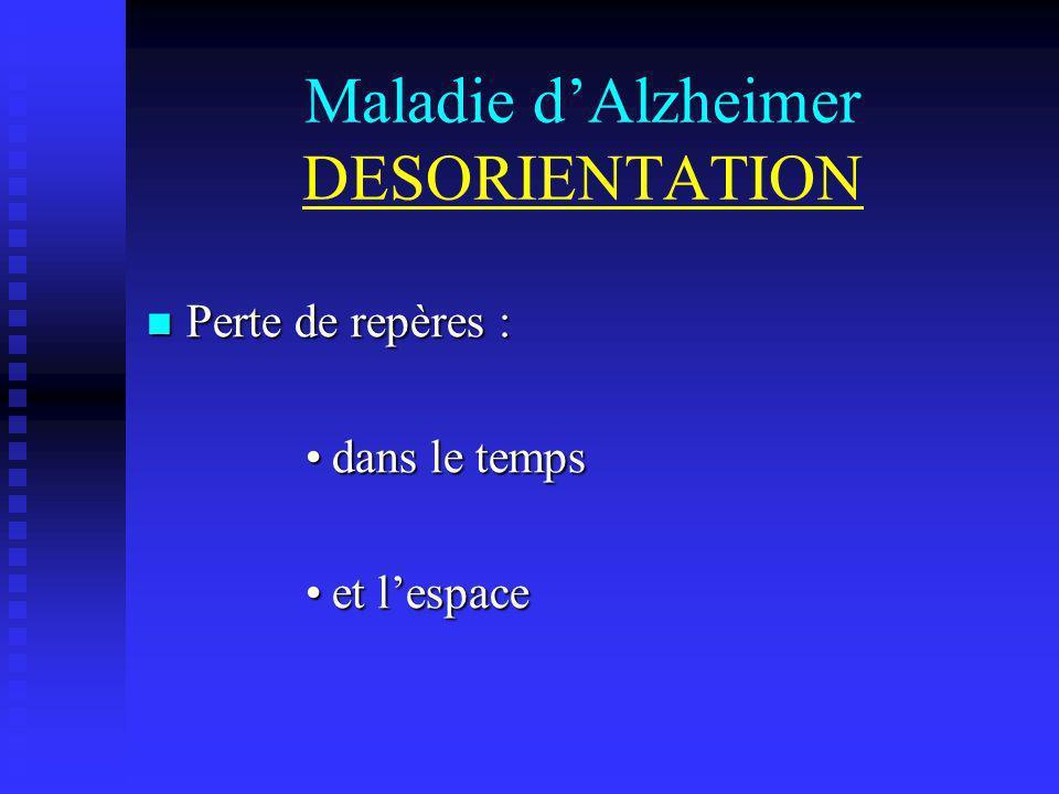 Maladie d'Alzheimer DESORIENTATION