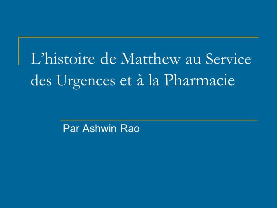 L'histoire de Matthew au Service des Urgences et à la Pharmacie