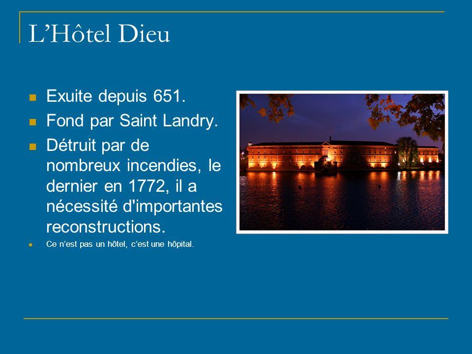 L'Hôtel Dieu Exuite depuis 651. Fond par Saint Landry.