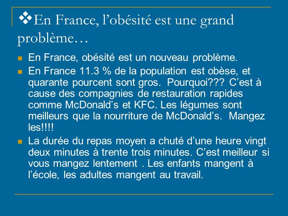En France, l'obésité est une grand problème…