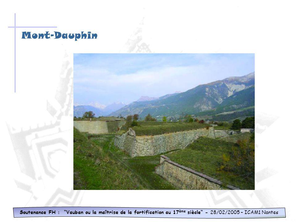 Mont-Dauphin Soutenance FH : Vauban ou la maîtrise de la fortification au 17ème siècle - 28/02/2005 – ICAM1 Nantes.