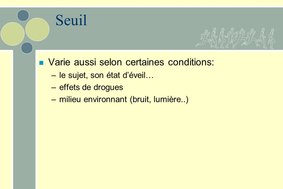 Seuil Varie aussi selon certaines conditions: