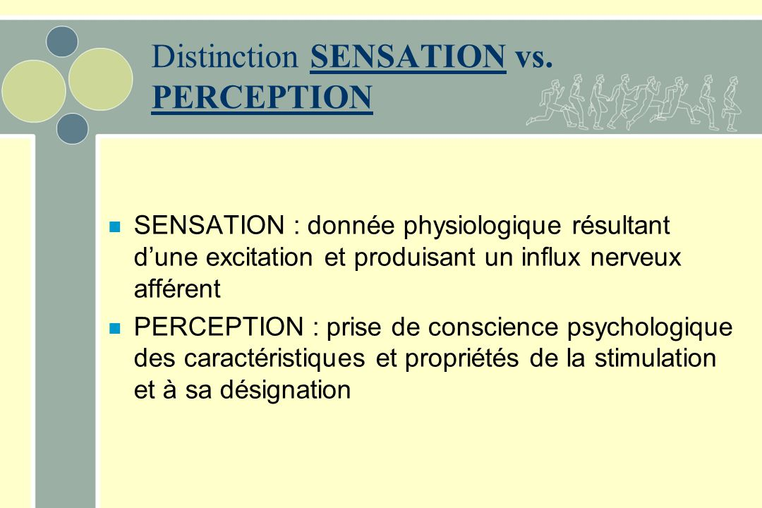 Distinction SENSATION vs. PERCEPTION