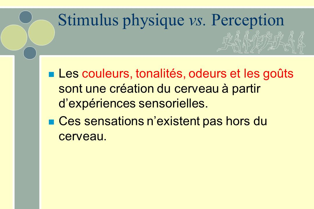 Stimulus physique vs. Perception