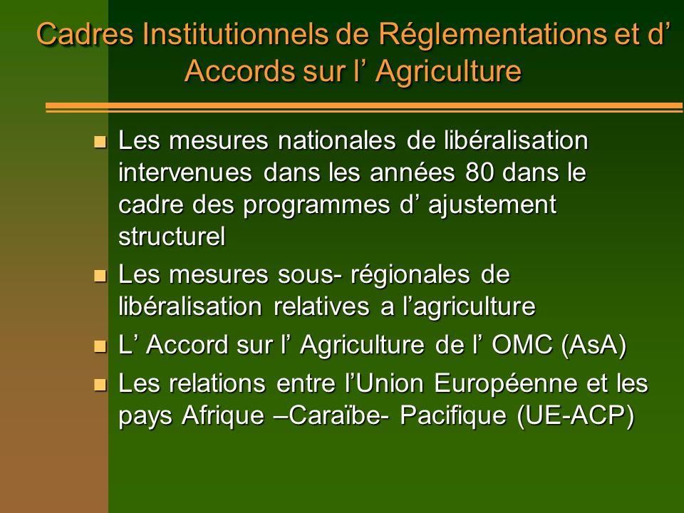 Cadres Institutionnels de Réglementations et d' Accords sur l' Agriculture
