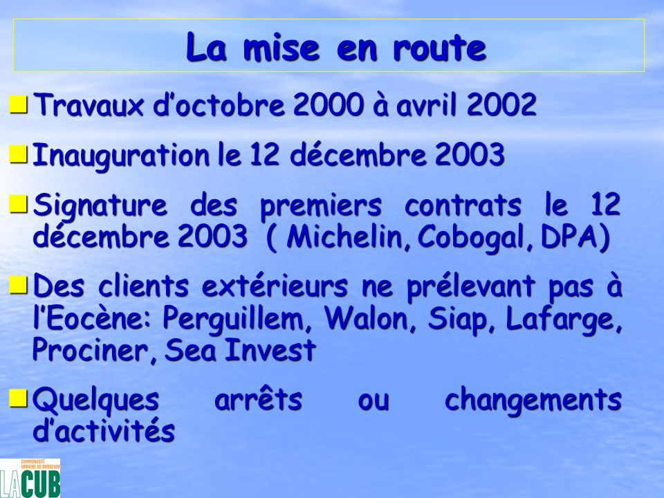 La mise en route Travaux d'octobre 2000 à avril 2002