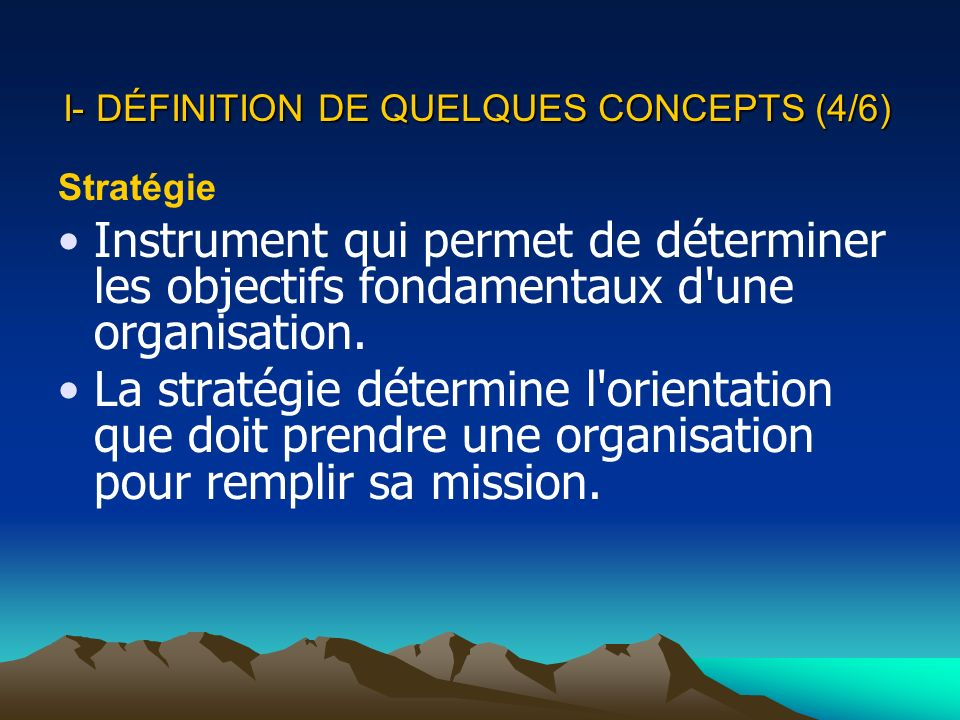 I- DÉFINITION DE QUELQUES CONCEPTS (4/6)