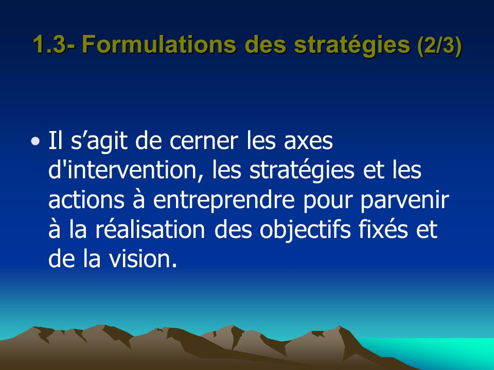 1.3- Formulations des stratégies (2/3)