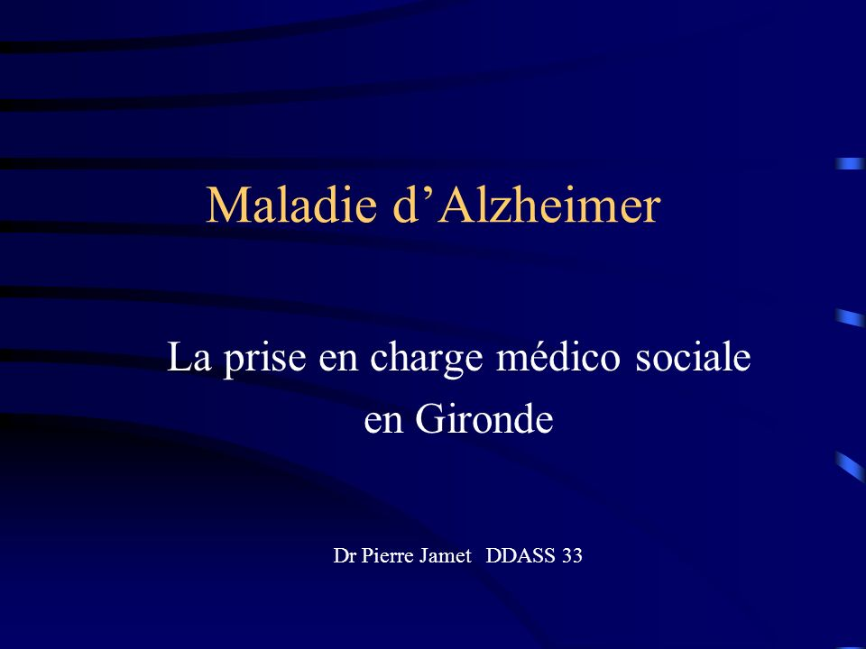 La prise en charge médico sociale en Gironde Dr Pierre Jamet DDASS 33