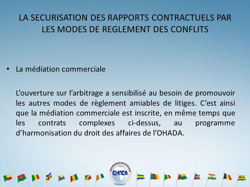 LA SECURISATION DES RAPPORTS CONTRACTUELS PAR LES MODES DE REGLEMENT DES CONFLITS