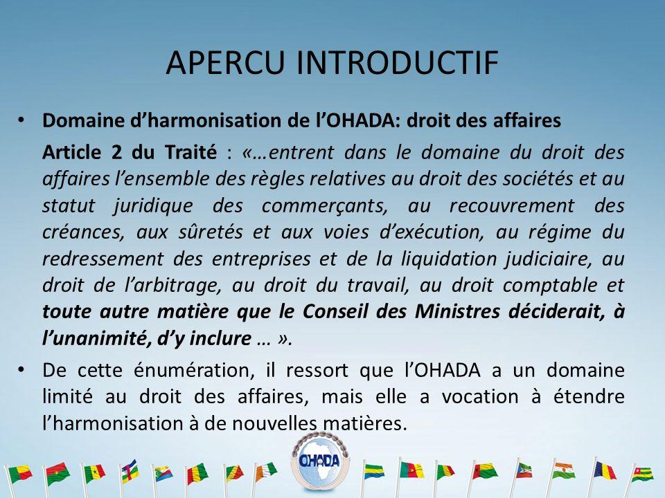 APERCU INTRODUCTIF Domaine d'harmonisation de l'OHADA: droit des affaires.