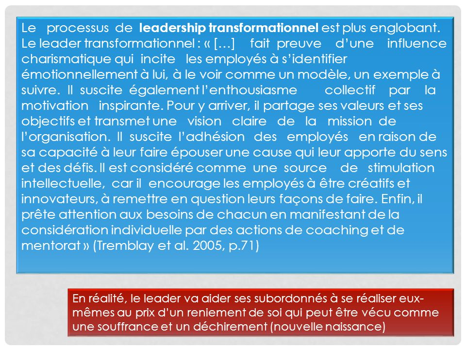 Le processus de leadership transformationnel est plus englobant