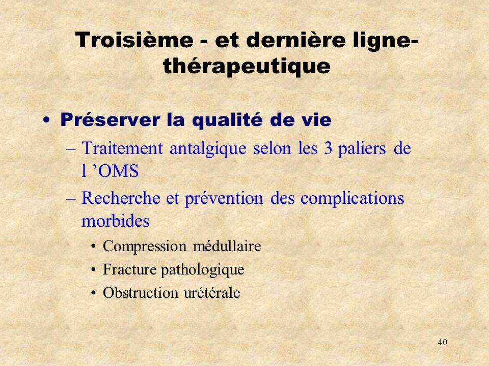 Troisième - et dernière ligne- thérapeutique