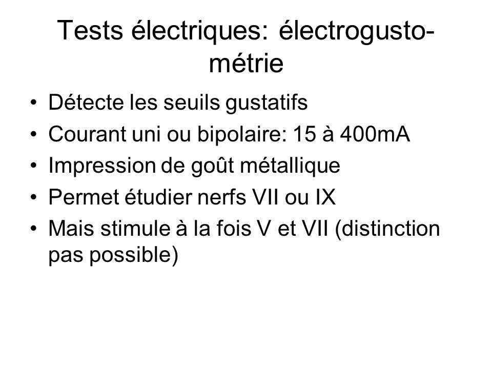 Tests électriques: électrogusto- métrie