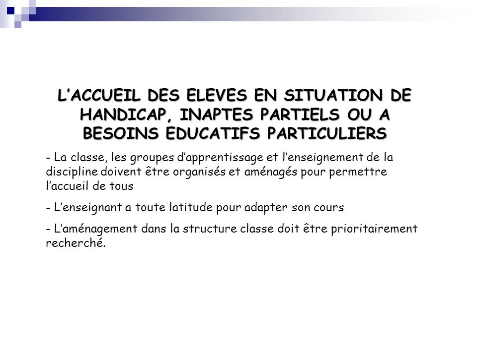 L'ACCUEIL DES ELEVES EN SITUATION DE HANDICAP, INAPTES PARTIELS OU A BESOINS EDUCATIFS PARTICULIERS