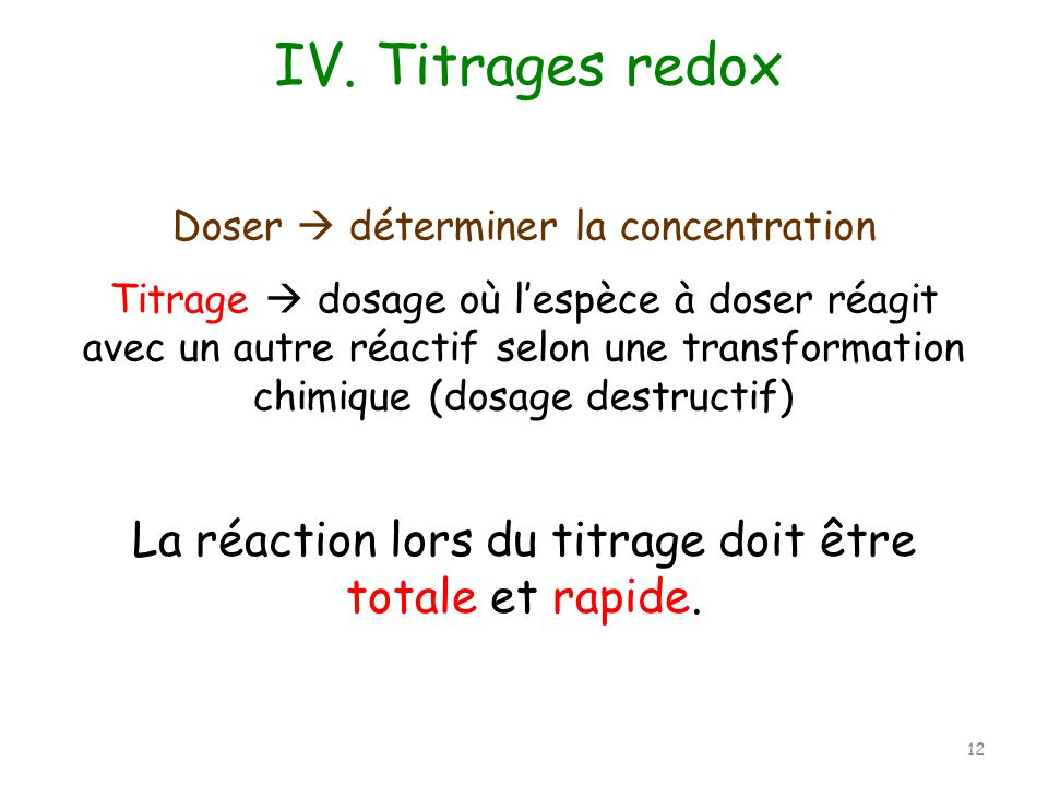 IV. Titrages redox Doser  déterminer la concentration.
