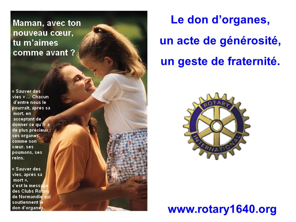 Le don d'organes, un acte de générosité, un geste de fraternité. www.rotary1640.org