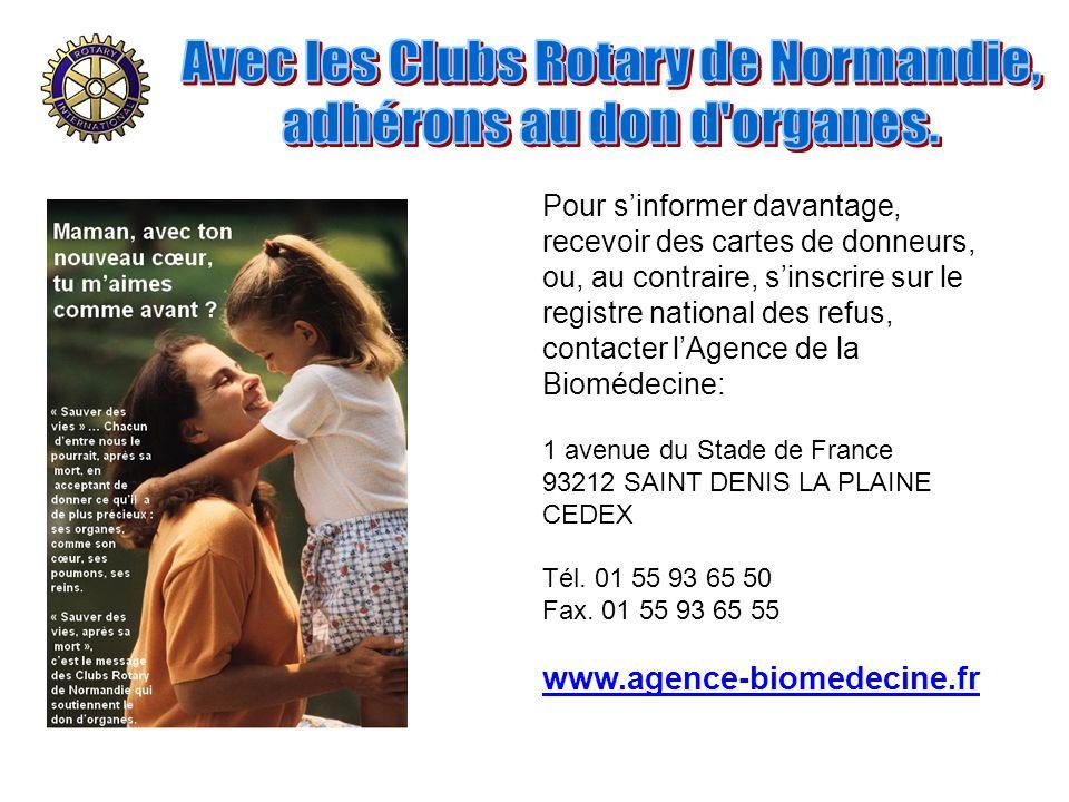 Avec les Clubs Rotary de Normandie, adhérons au don d organes.
