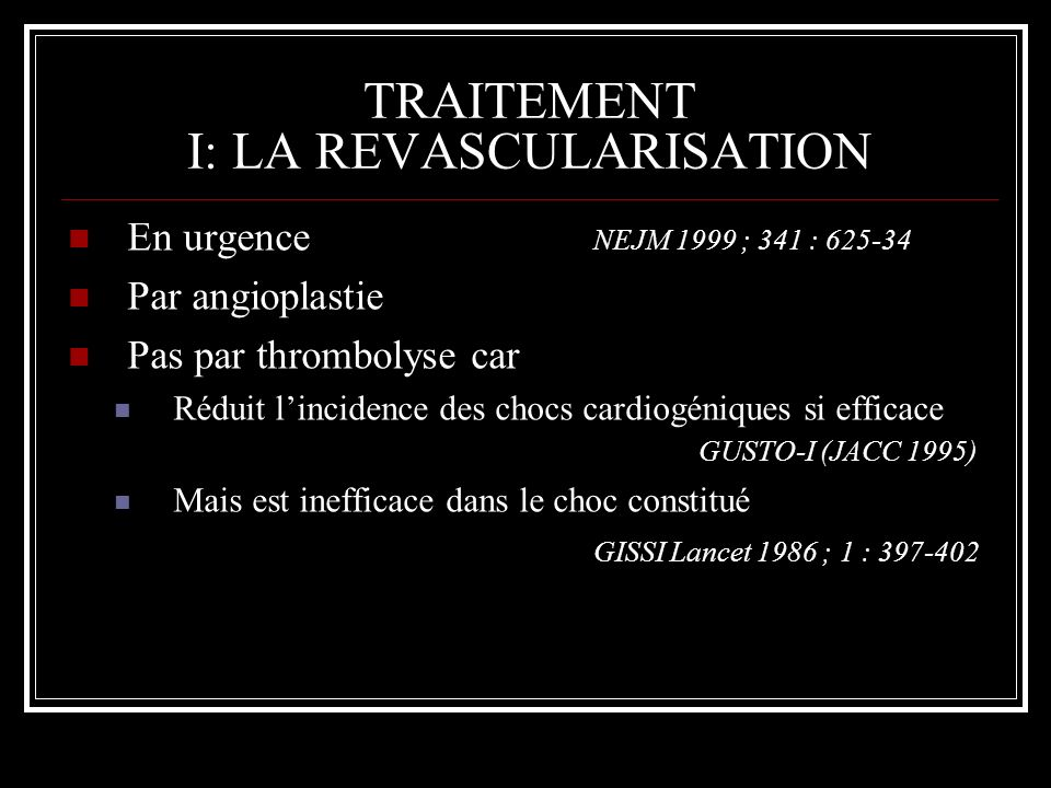 TRAITEMENT I: LA REVASCULARISATION
