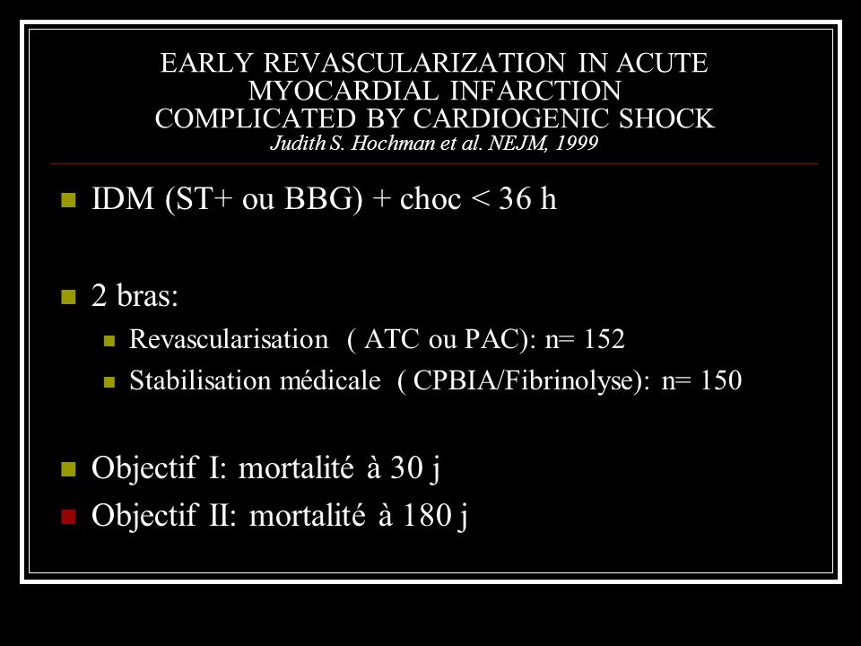 IDM (ST+ ou BBG) + choc < 36 h 2 bras: