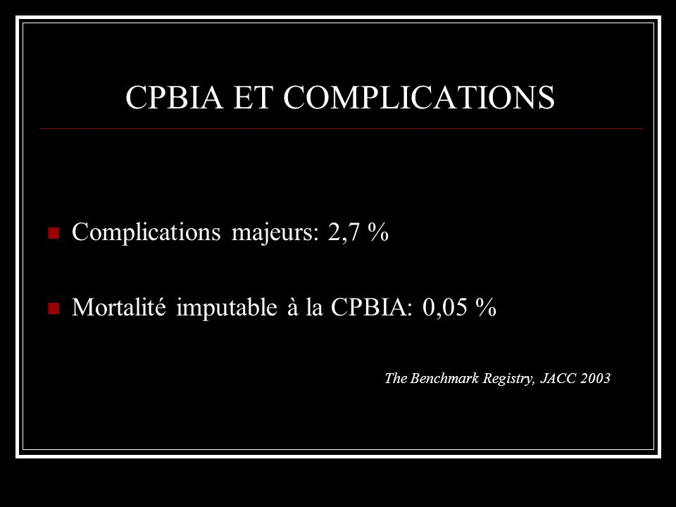 CPBIA ET COMPLICATIONS
