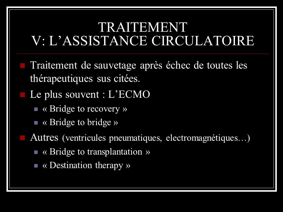 TRAITEMENT V: L'ASSISTANCE CIRCULATOIRE