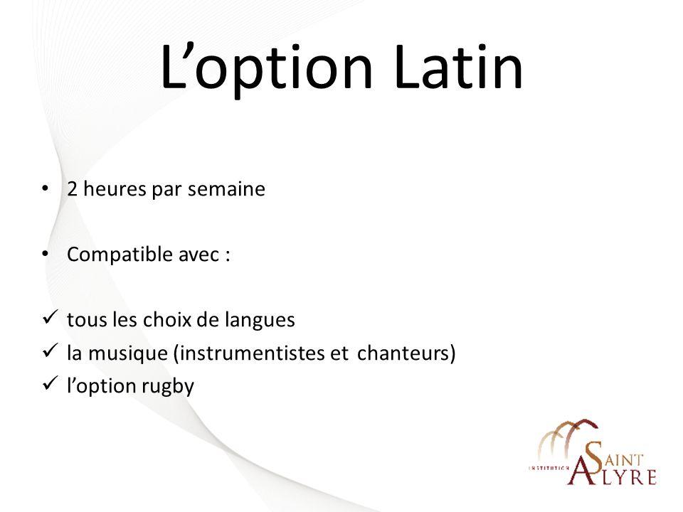 L'option Latin 2 heures par semaine Compatible avec :