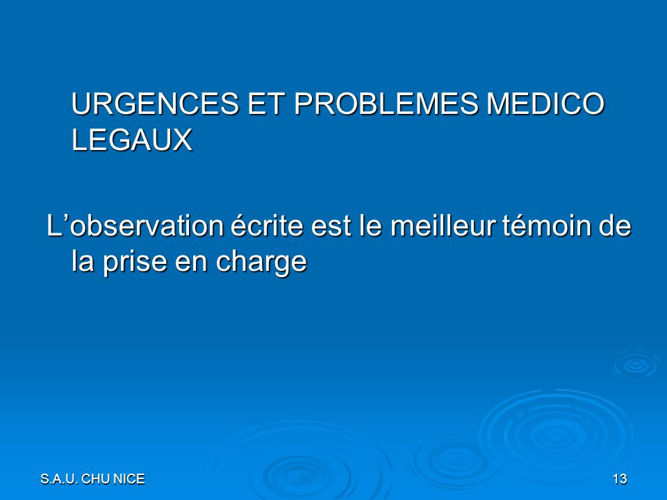 URGENCES ET PROBLEMES MEDICO LEGAUX L'observation écrite est le meilleur témoin de la prise en charge