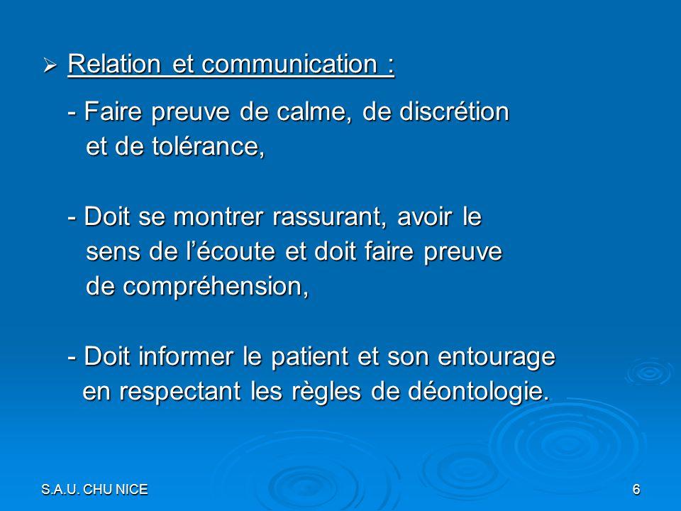Relation et communication : - Faire preuve de calme, de discrétion