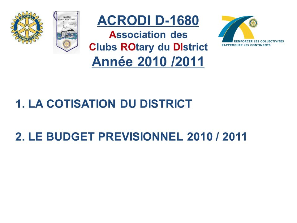 ACRODI D-1680 Association des Clubs ROtary du DIstrict Année 2010 /2011