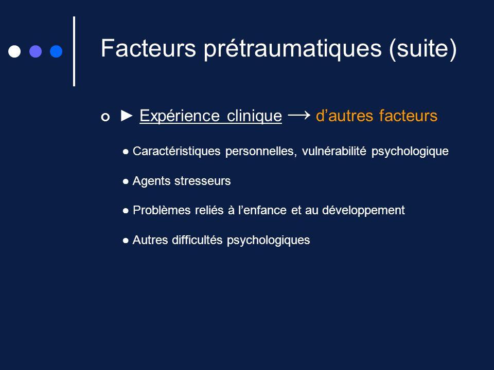 Facteurs prétraumatiques (suite)