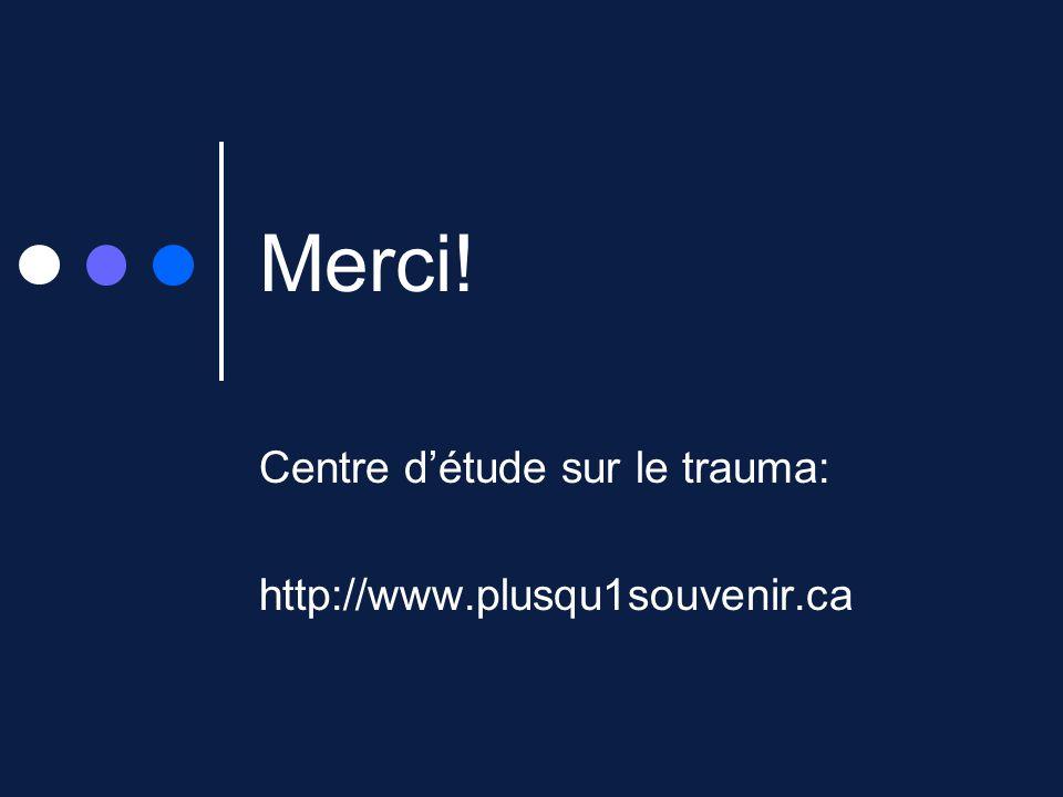 Centre d'étude sur le trauma: http://www.plusqu1souvenir.ca