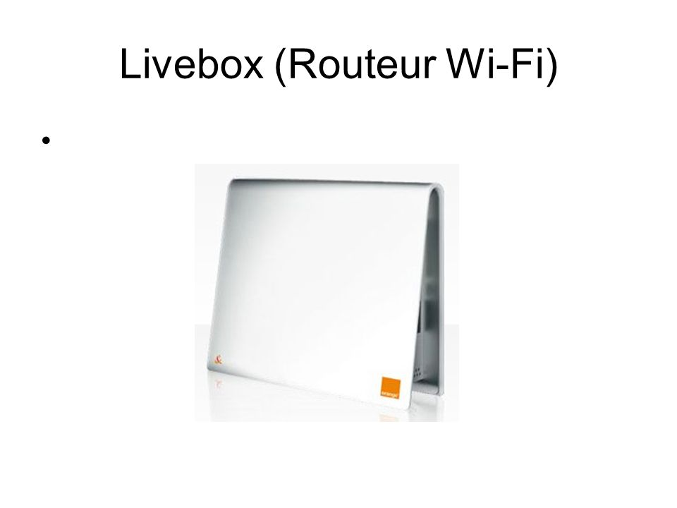 Livebox (Routeur Wi-Fi)