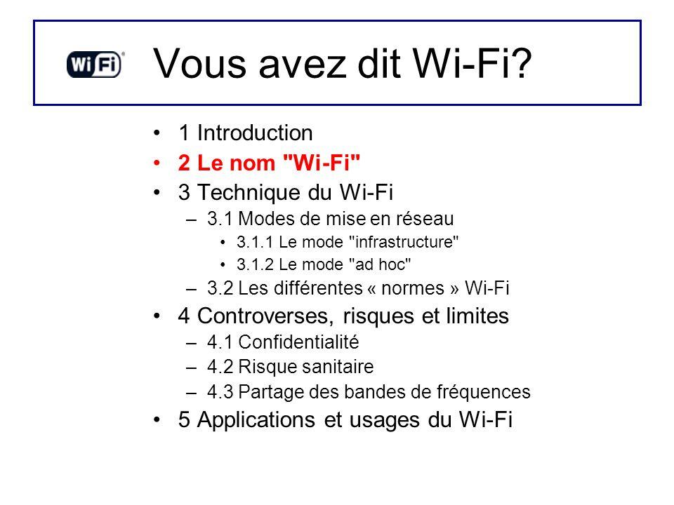 Vous avez dit Wi-Fi 1 Introduction 2 Le nom Wi-Fi