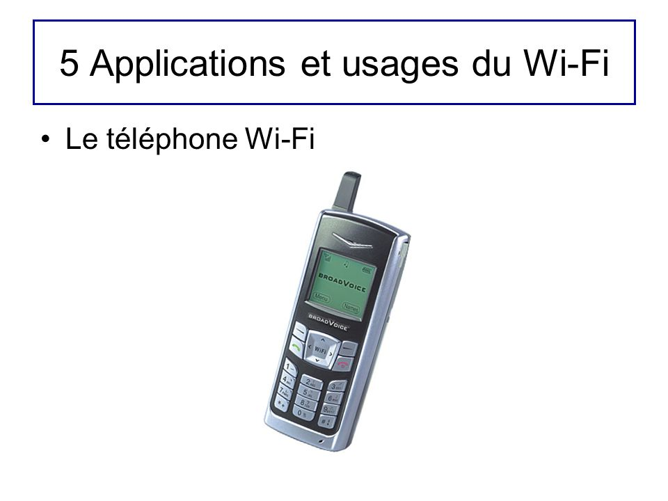 5 Applications et usages du Wi-Fi