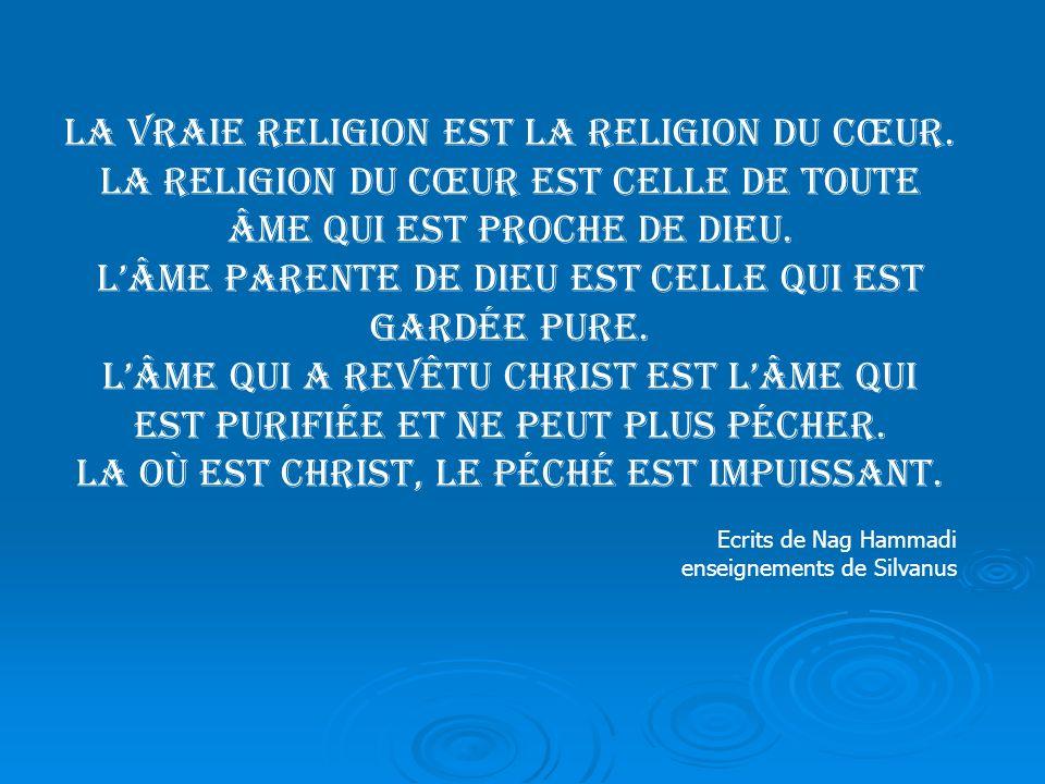 La vraie religion est la religion du cœur.