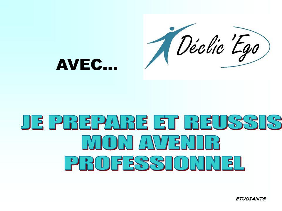 AVEC… JE PREPARE ET REUSSIS MON AVENIR PROFESSIONNEL ETUDIANTS