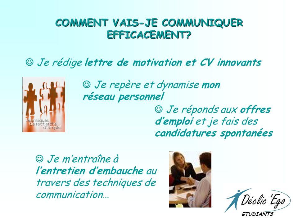 COMMENT VAIS-JE COMMUNIQUER EFFICACEMENT