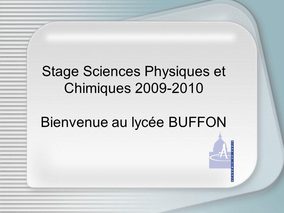 Stage Sciences Physiques et Chimiques 2009-2010 Bienvenue au lycée BUFFON
