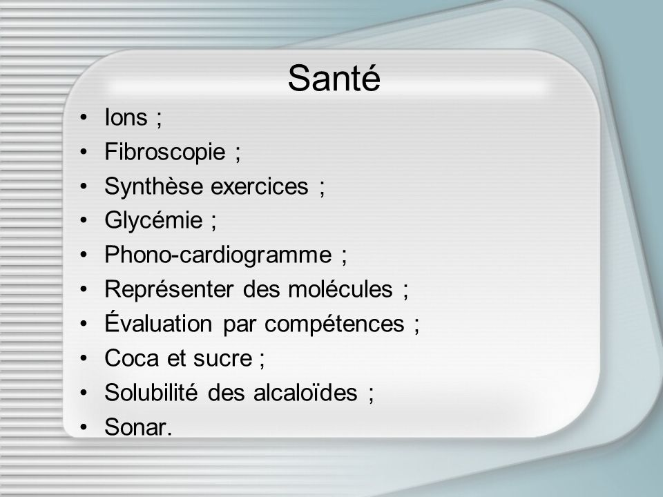 Santé Ions ; Fibroscopie ; Synthèse exercices ; Glycémie ;