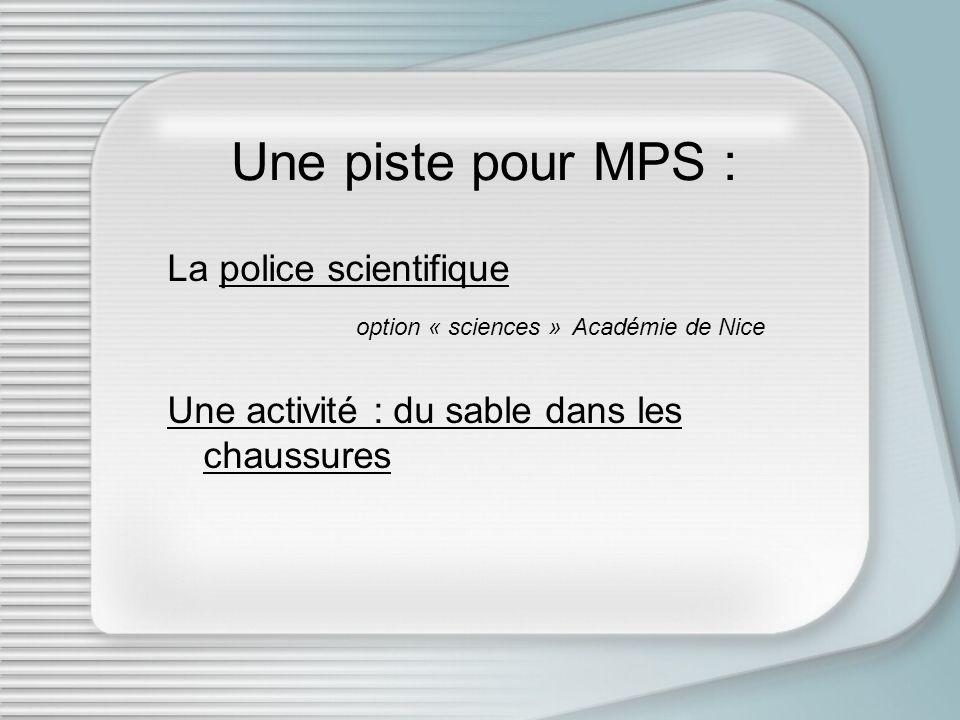 Une piste pour MPS : La police scientifique