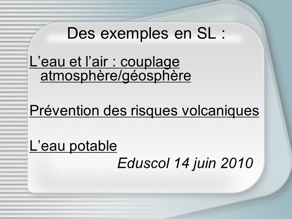 Des exemples en SL : L'eau et l'air : couplage atmosphère/géosphère